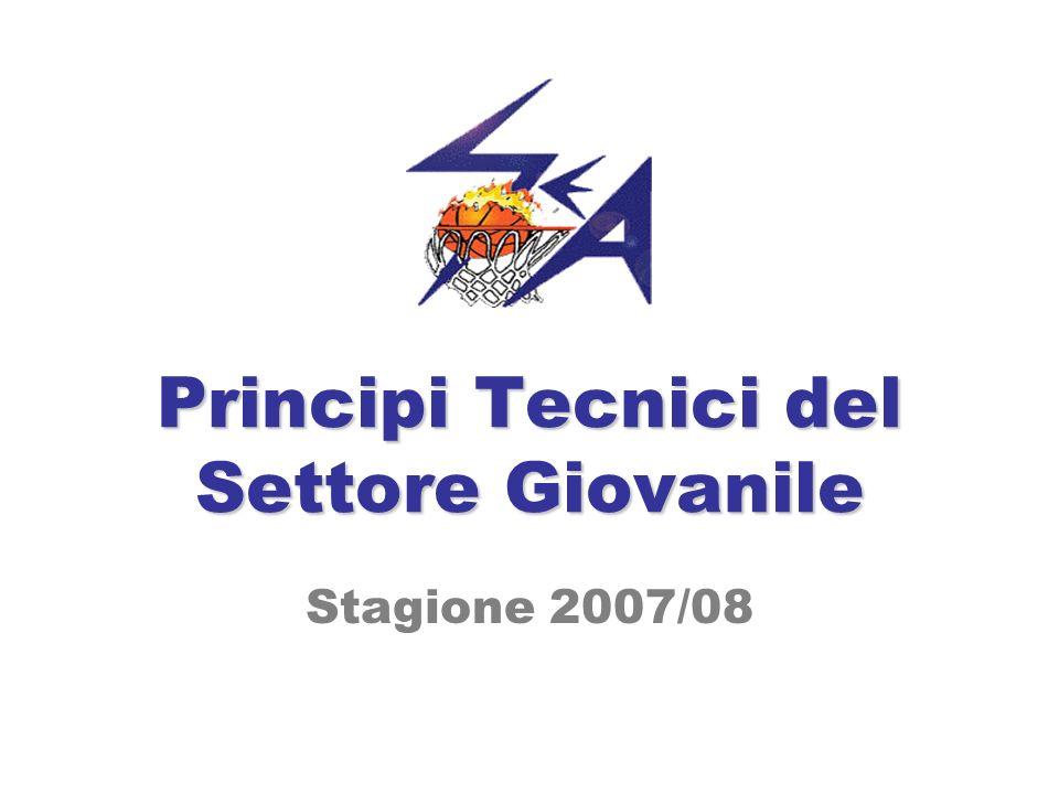 Principi Tecnici del Settore Giovanile Stagione 2007/08