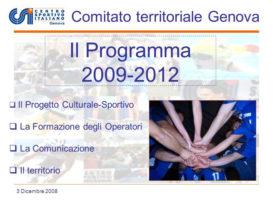 Liguria Comitato territoriale Genova 3 Dicembre 2008 Il Programma 2009-2012 Il Progetto Culturale-Sportivo La Formazione degli Operatori La Comunicazione Il territorio
