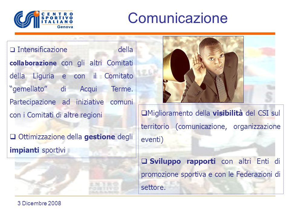 Liguria Comunicazione 3 Dicembre 2008 Intensificazione della collaborazione con gli altri Comitati della Liguria e con il Comitato gemellato di Acqui Terme.
