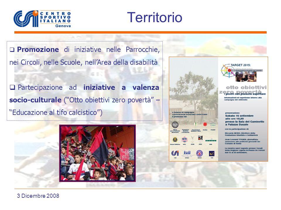 Liguria Territorio 3 Dicembre 2008 Promozione di iniziative nelle Parrocchie, nei Circoli, nelle Scuole, nellArea della disabilità Partecipazione ad iniziative a valenza socio-culturale (Otto obiettivi zero povertà – Educazione al tifo calcistico)