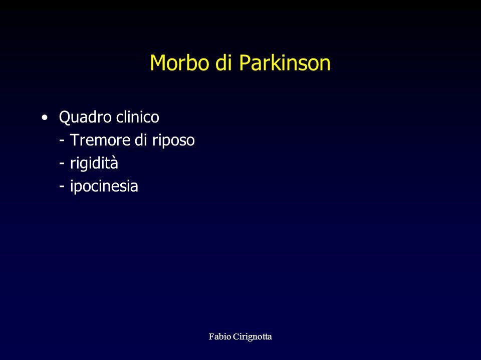 Fabio Cirignotta Morbo di Parkinson Quadro clinico - Tremore di riposo - rigidità - ipocinesia
