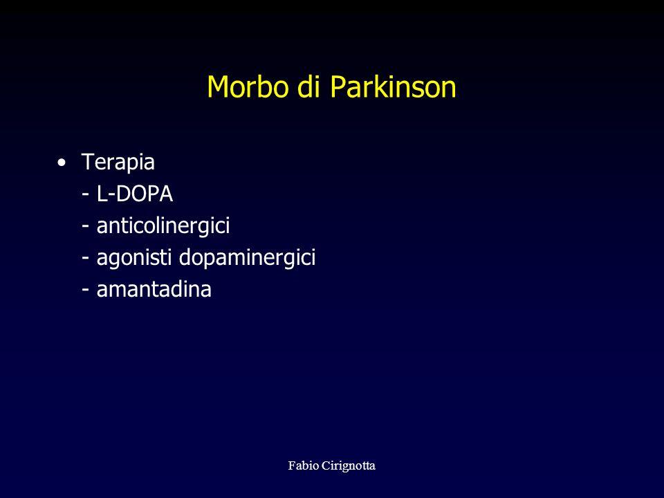Fabio Cirignotta Morbo di Parkinson Terapia - L-DOPA - anticolinergici - agonisti dopaminergici - amantadina