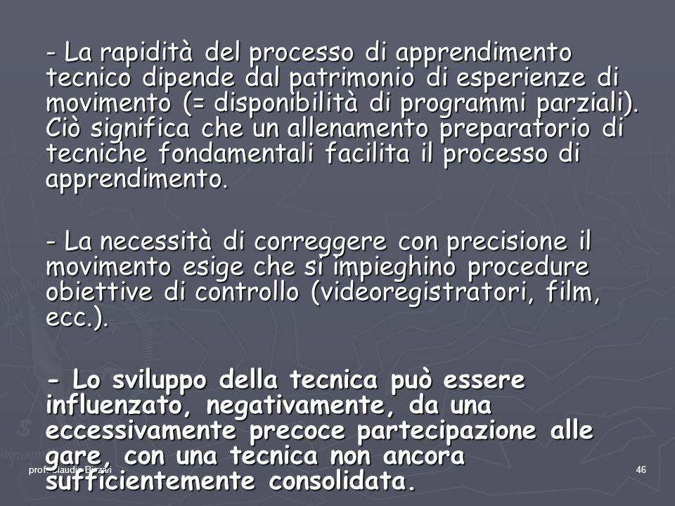 prof. Claudio Bizzari46 - La rapidità del processo di apprendimento tecnico dipende dal patrimonio di esperienze di movimento (= disponibilità di prog