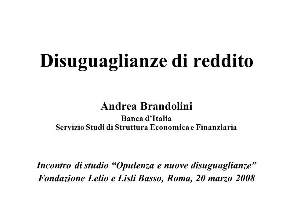 Andrea Brandolini Banca dItalia Servizio Studi di Struttura Economica e Finanziaria Incontro di studio Opulenza e nuove disuguaglianze Fondazione Leli