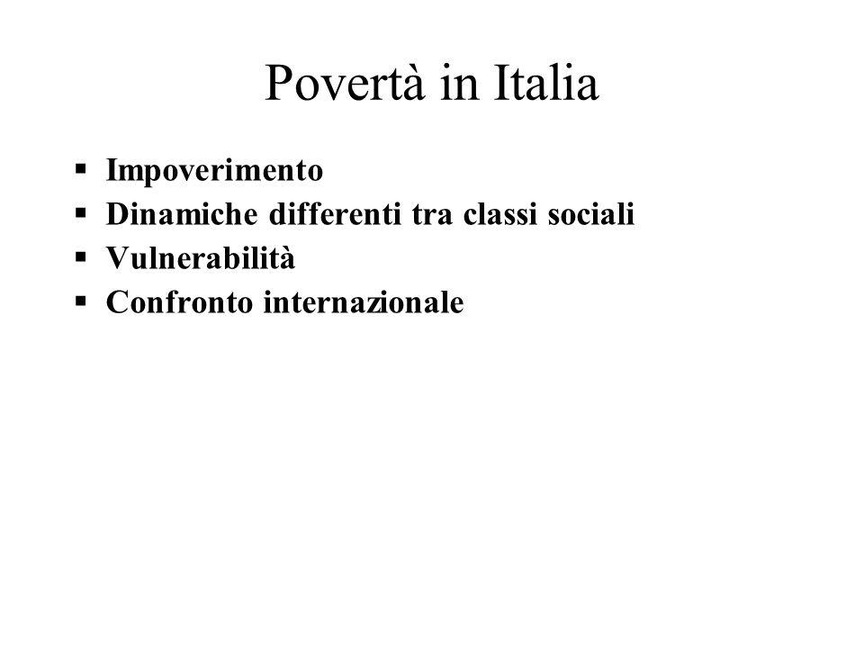 Povertà in Italia Impoverimento Dinamiche differenti tra classi sociali Vulnerabilità Confronto internazionale