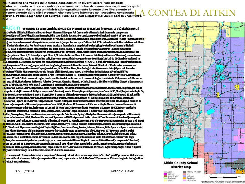 07/05/2014Antonio Celeri3 LA CONTEA DI AITKIN Nella cartina che vedete qui a fianco,sono segnati in diversi colori i vari distretti scolastici,condivi