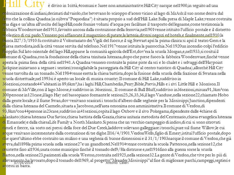 07/05/2014Antonio Celeri4 è diviso in 1città,4comuni e 5aree non amministrative:Hill City nacque nel1900,in seguito ad una colonizzazione di indiani,d