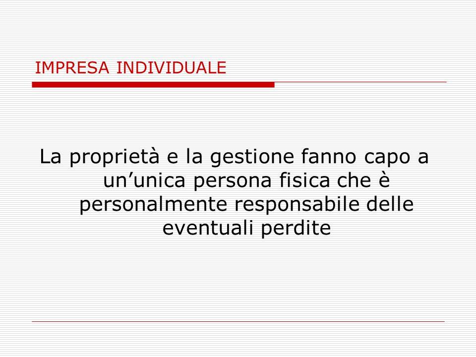 SOCIETA DI PERSONE La proprietà fa capo a due o più persone fisiche che hanno diritto alla spartizione del profitto e sono solidalmente responsabili di eventuali perdite.