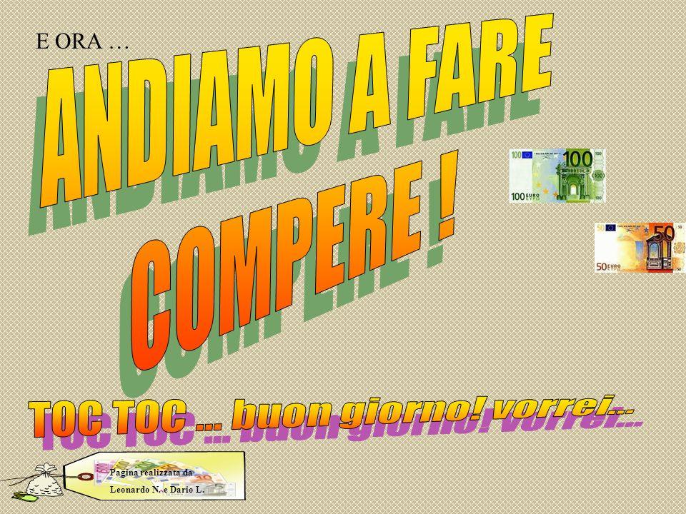 E ORA … Pagina realizzata da Leonardo N. e Dario L.