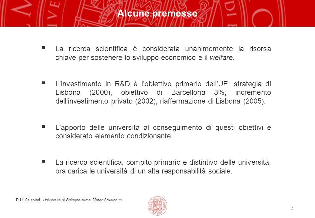 2 Alcune premesse La ricerca scientifica è considerata unanimemente la risorsa chiave per sostenere lo sviluppo economico e il welfare.