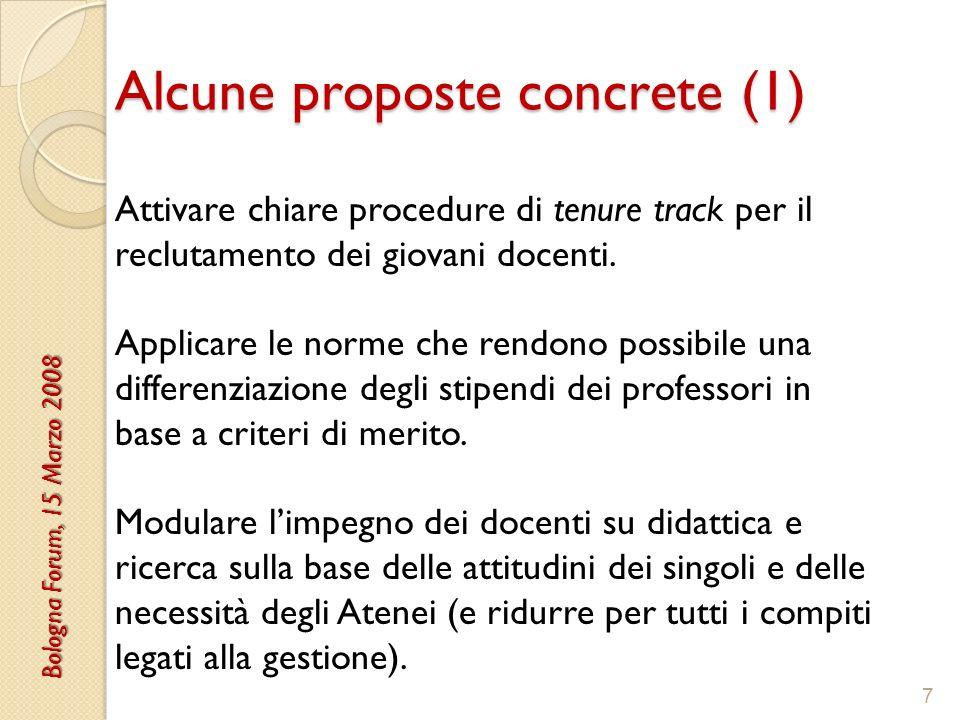 Alcune proposte concrete (1) 7 Attivare chiare procedure di tenure track per il reclutamento dei giovani docenti.