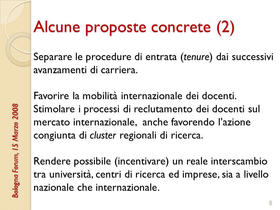 Alcune proposte concrete (2) 8 Separare le procedure di entrata (tenure) dai successivi avanzamenti di carriera.