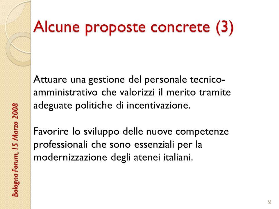 Alcune proposte concrete (3) 9 Attuare una gestione del personale tecnico- amministrativo che valorizzi il merito tramite adeguate politiche di incentivazione.
