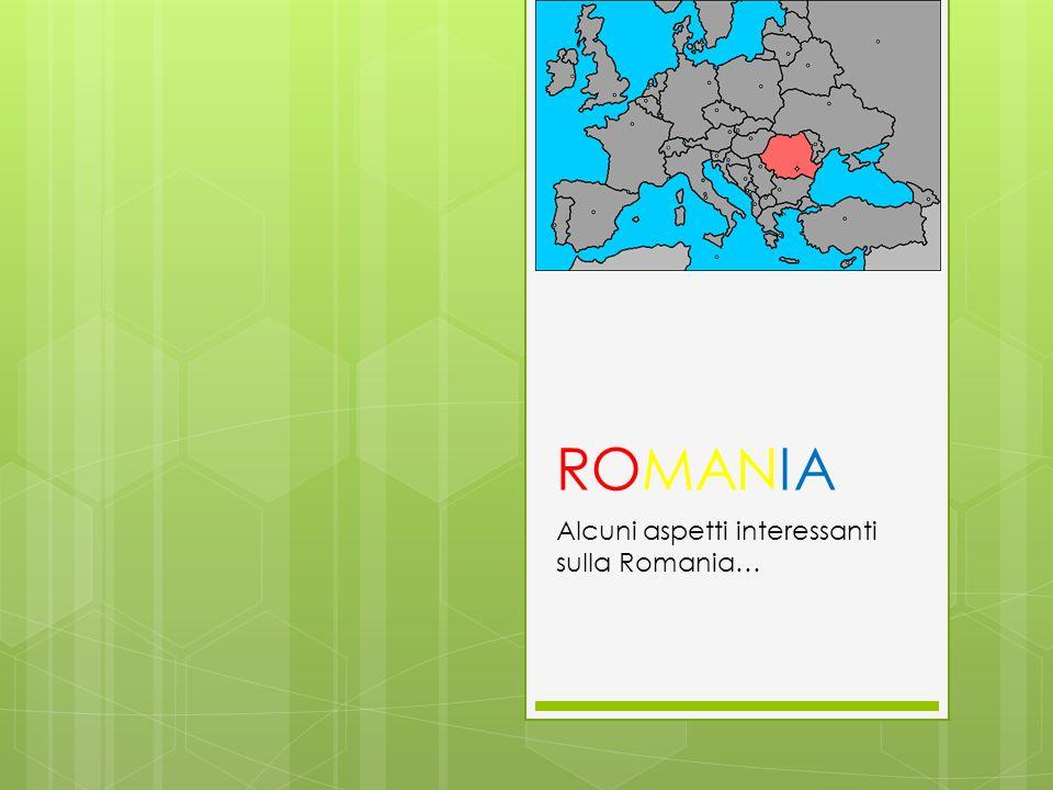 ROMANIA Alcuni aspetti interessanti sulla Romania…