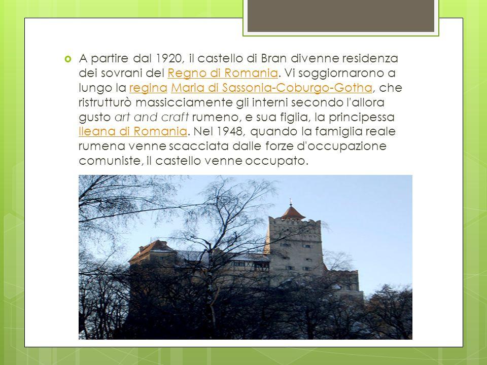 A partire dal 1920, il castello di Bran divenne residenza dei sovrani del Regno di Romania. Vi soggiornarono a lungo la regina Maria di Sassonia-Cobur