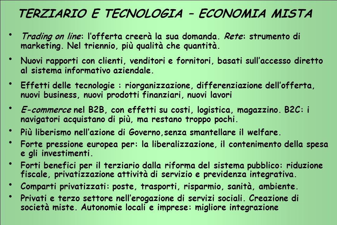 TERZIARIO FUTURO 2001 - 2003 TERZIARIO FUTURO 2001 - 2003 TERZIARIO E TECNOLOGIA – ECONOMIA MISTA Trading on line: lofferta creerà la sua domanda. Ret