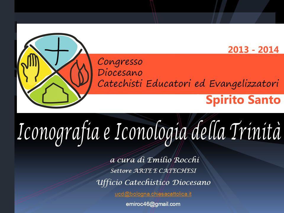 a cura di Emilio Rocchi Settore ARTE E CATECHESI Ufficio Catechistico Diocesano ucd@bologna.chiesacattolica.it emiroc46@gmail.com