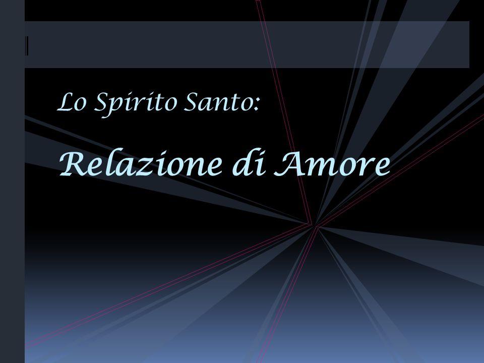 Lo Spirito Santo: Relazione di Amore