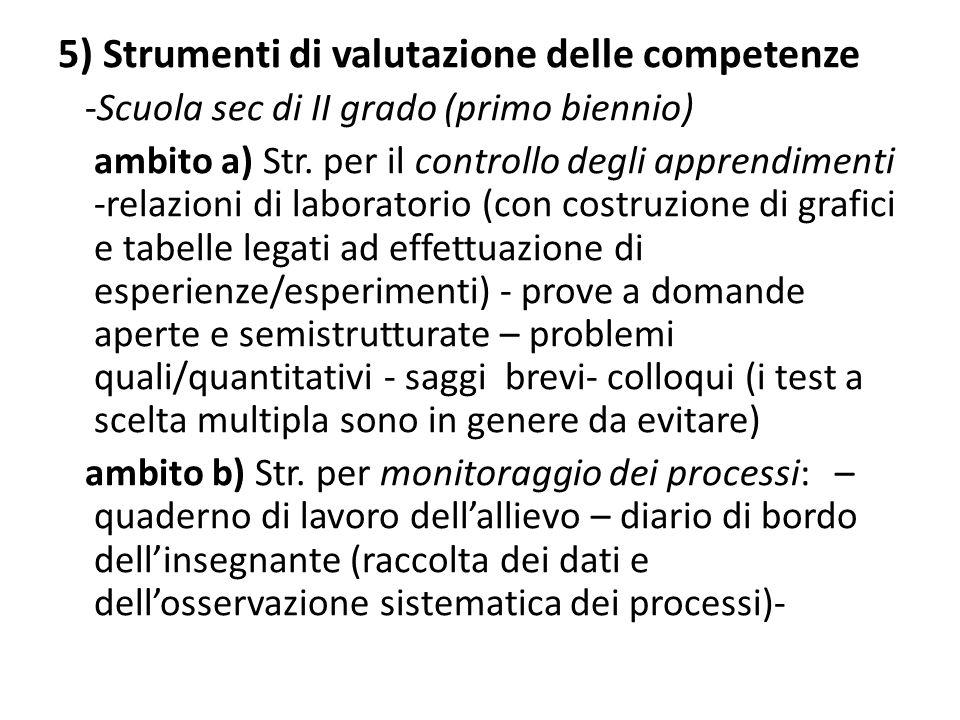 5) Strumenti di valutazione delle competenze -Scuola sec di II grado (primo biennio) ambito a) Str. per il controllo degli apprendimenti -relazioni di