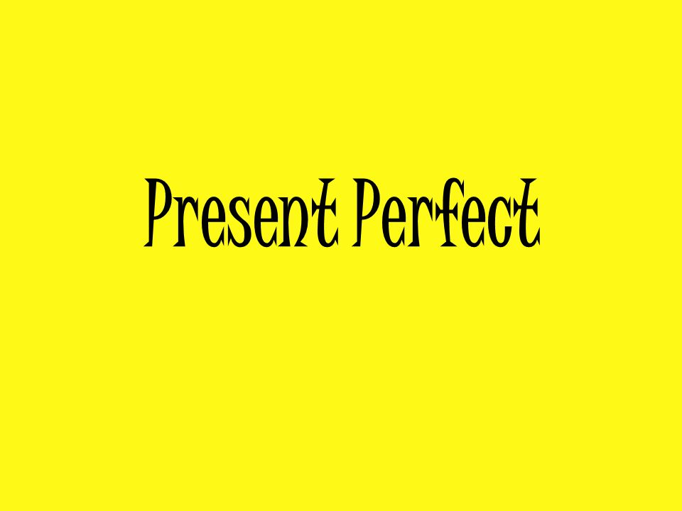 we form the present perfect simple with the verb have or has and the past participle of the main verb.