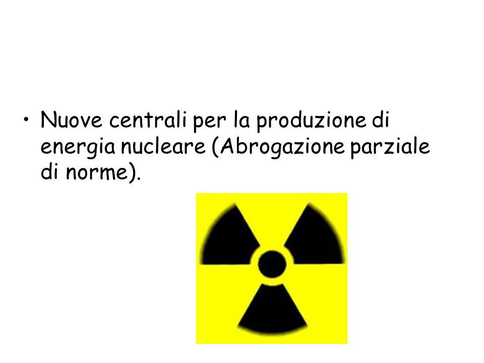 Nuove centrali per la produzione di energia nucleare (Abrogazione parziale di norme).