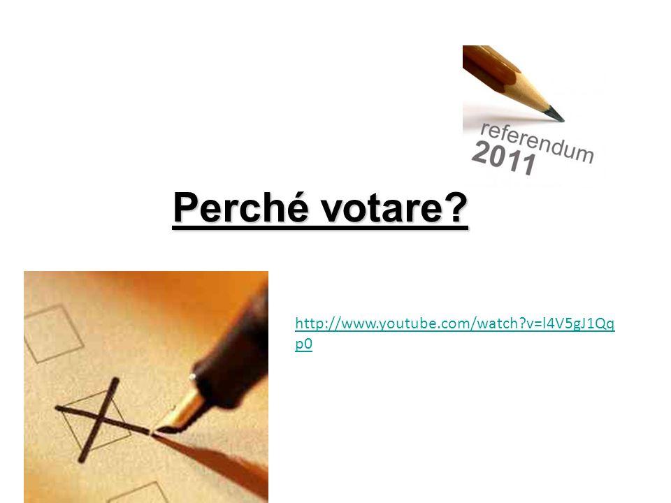Perché votare? http://www.youtube.com/watch?v=l4V5gJ1Qq p0