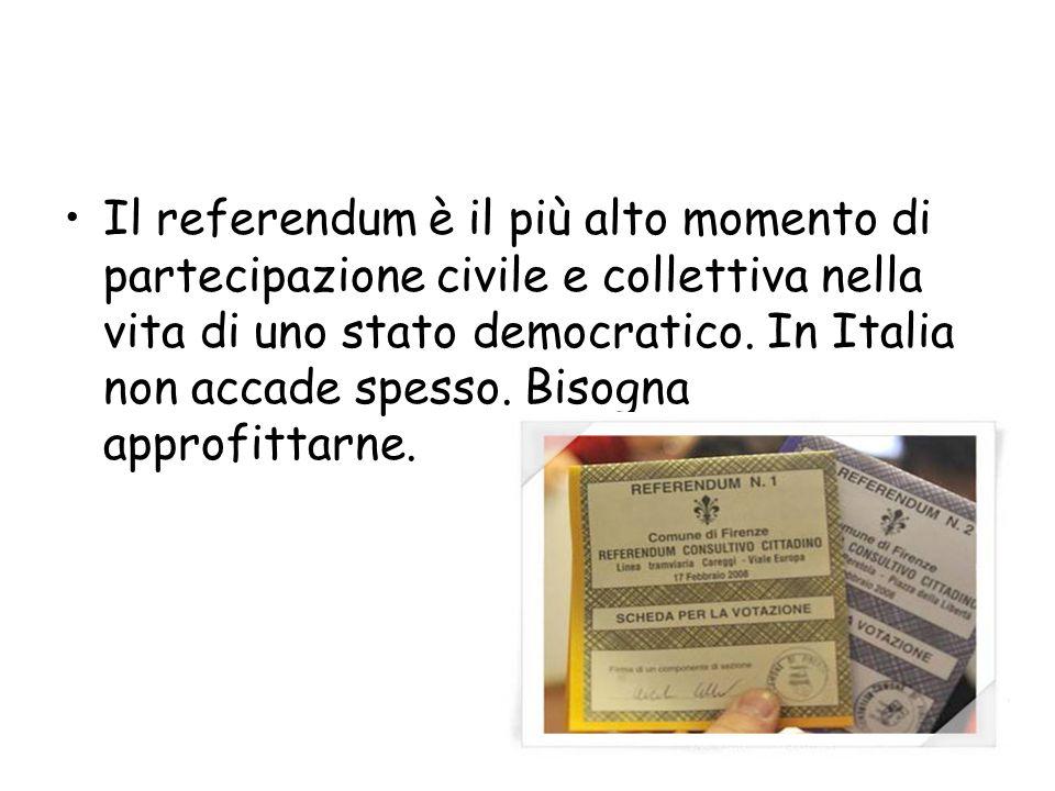 Il referendum è il più alto momento di partecipazione civile e collettiva nella vita di uno stato democratico. In Italia non accade spesso. Bisogna ap