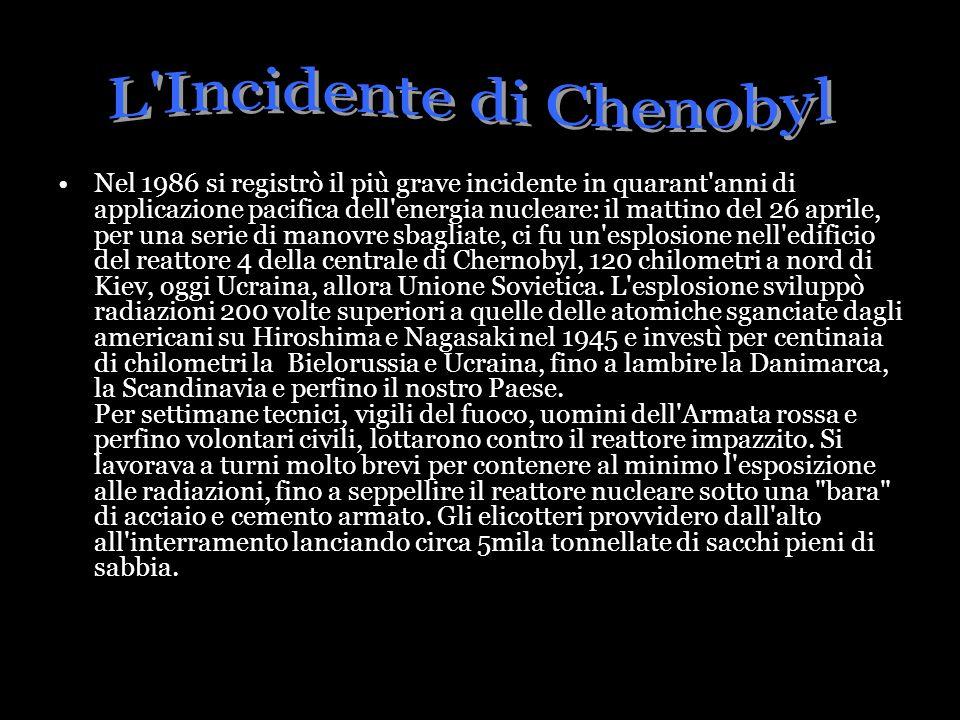 Nel 1986 si registrò il più grave incidente in quarant'anni di applicazione pacifica dell'energia nucleare: il mattino del 26 aprile, per una serie di
