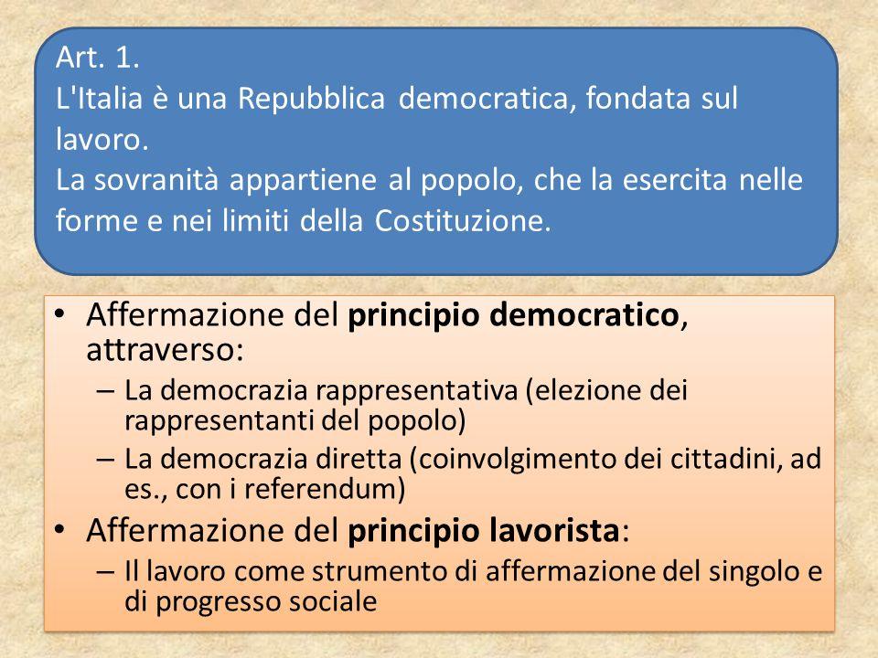Affermazione del principio democratico, attraverso: – La democrazia rappresentativa (elezione dei rappresentanti del popolo) – La democrazia diretta (
