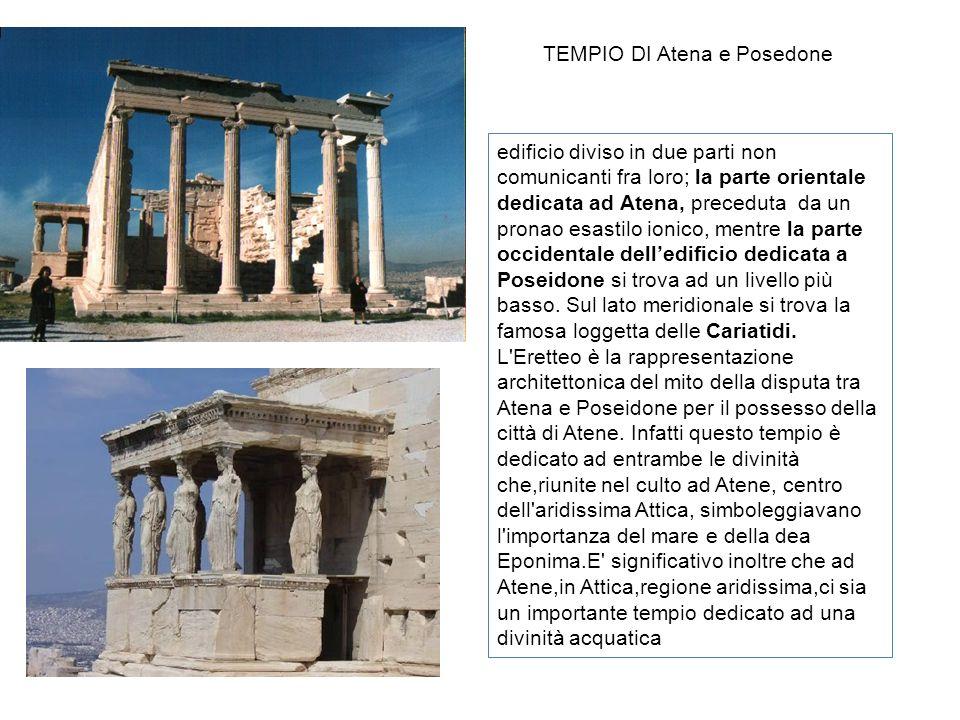 edificio diviso in due parti non comunicanti fra loro; la parte orientale dedicata ad Atena, preceduta da un pronao esastilo ionico, mentre la parte o