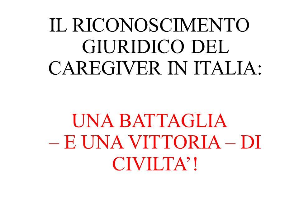 IL RICONOSCIMENTO GIURIDICO DEL CAREGIVER IN ITALIA: UNA BATTAGLIA – E UNA VITTORIA – DI CIVILTA!