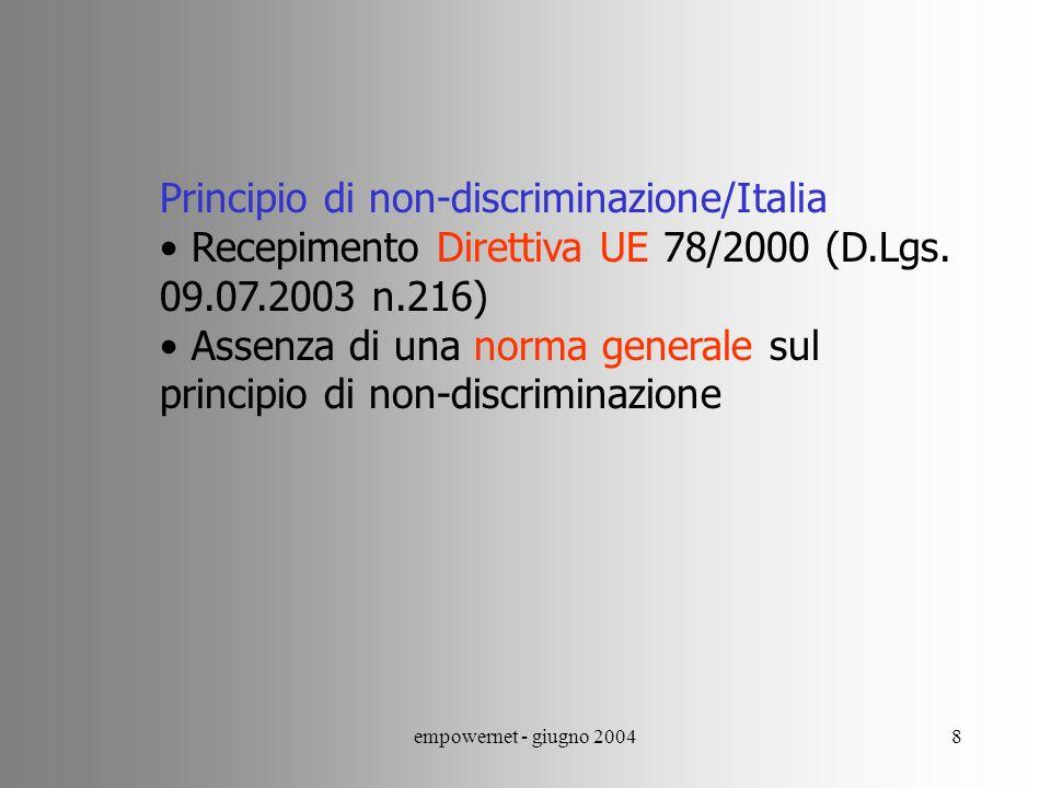 empowernet - giugno 20048 Principio di non-discriminazione/Italia Recepimento Direttiva UE 78/2000 (D.Lgs.