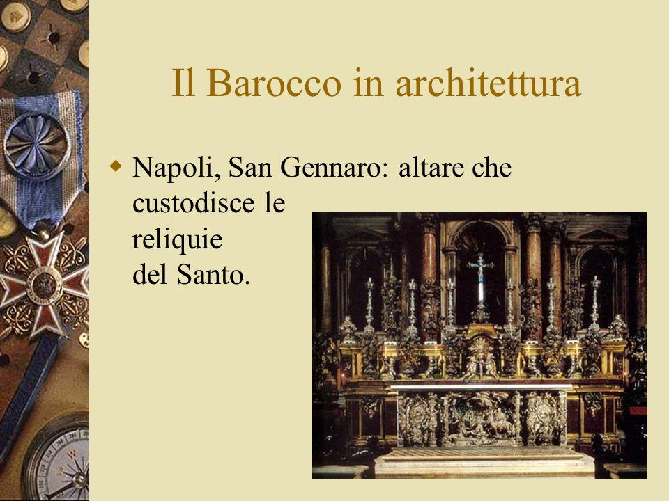 Il Barocco in architettura Napoli, San Gennaro: altare che custodisce le reliquie del Santo.