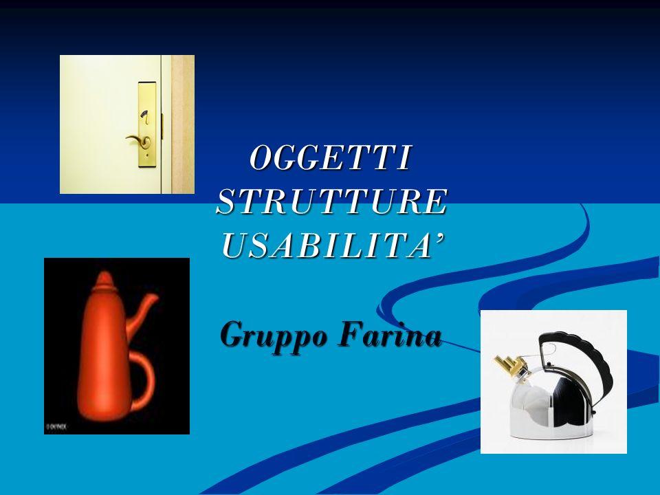 OGGETTI STRUTTURE USABILITA Gruppo Farina