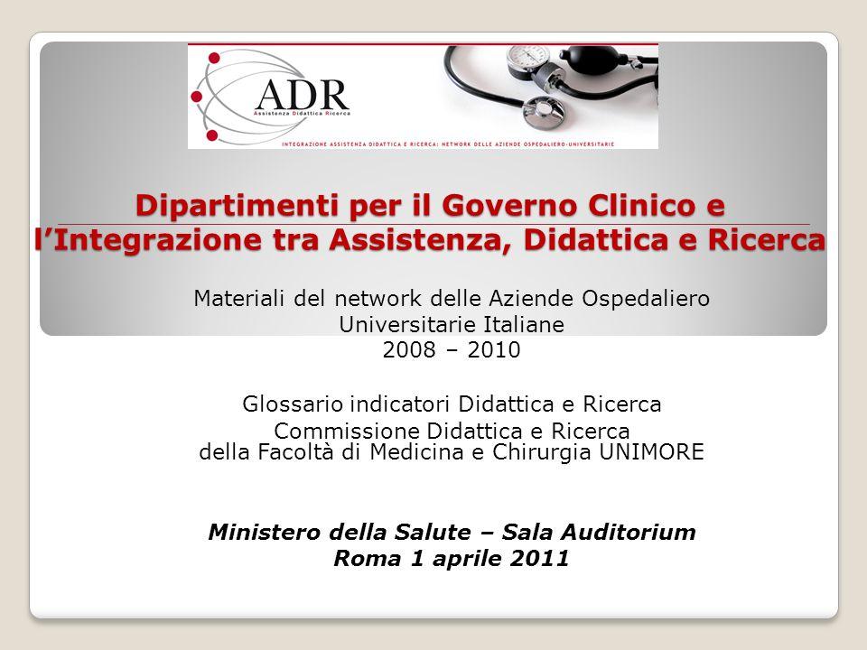 Dipartimenti per il Governo Clinico e lIntegrazione tra Assistenza, Didattica e Ricerca Materiali del network delle Aziende Ospedaliero Universitarie