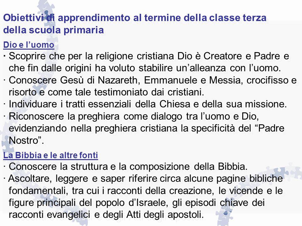 Obiettivi di apprendimento al termine della classe terza della scuola primaria Dio e luomo · Scoprire che per la religione cristiana Dio è Creatore e