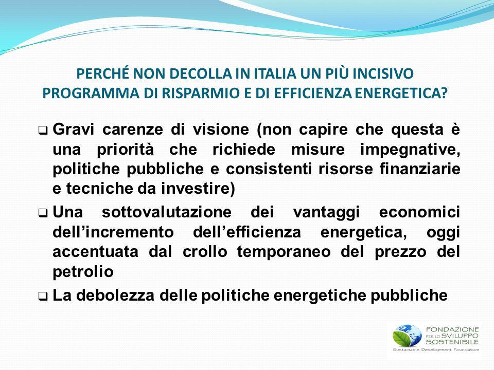 Gravi carenze di visione (non capire che questa è una priorità che richiede misure impegnative, politiche pubbliche e consistenti risorse finanziarie