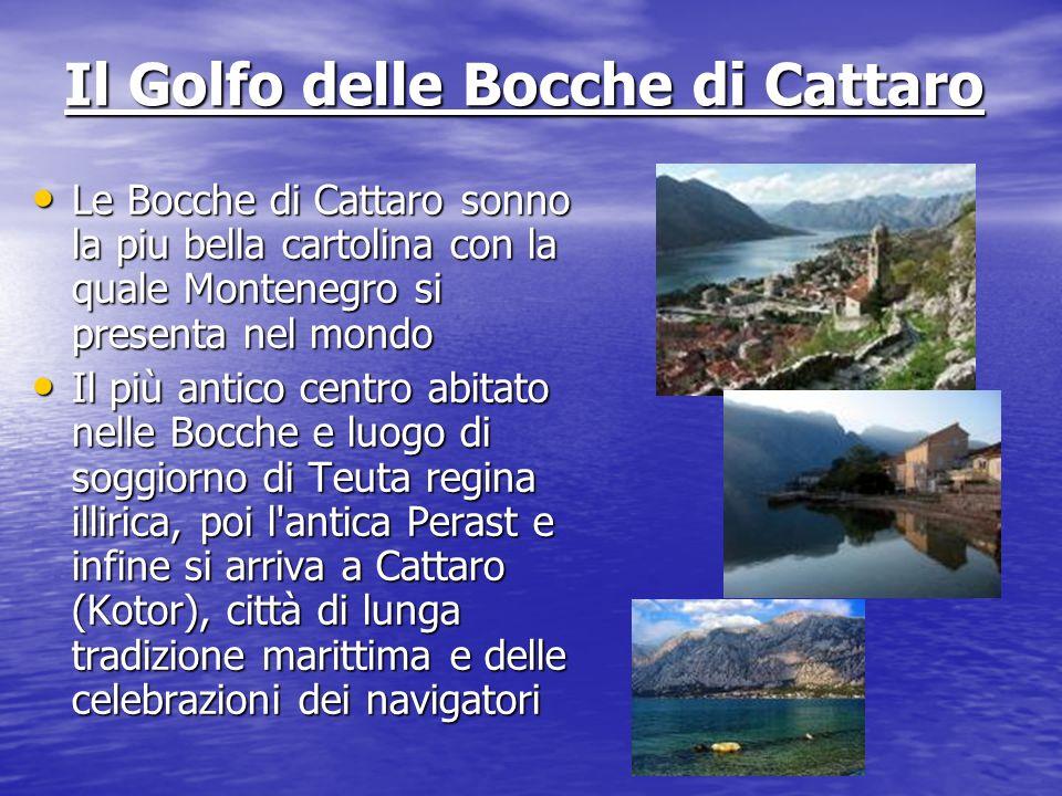 Il Golfo delle Bocche di Cattaro Le Bocche di Cattaro sonno la piu bella cartolina con la quale Montenegro si presenta nel mondo Le Bocche di Cattaro