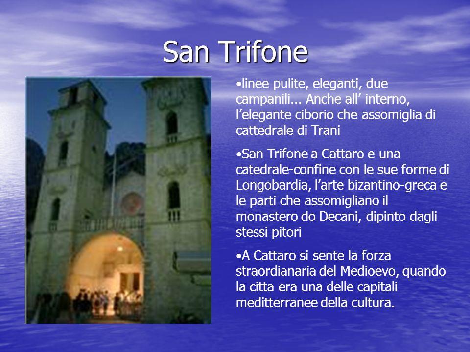San Trifone linee pulite, eleganti, due campanili... Anche all interno, lelegante ciborio che assomiglia di cattedrale di Trani San Trifone a Cattaro