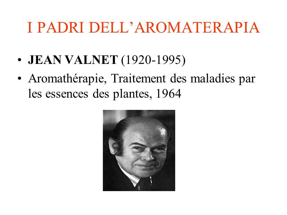 I PADRI DELLAROMATERAPIA JEAN VALNET (1920-1995) Aromathérapie, Traitement des maladies par les essences des plantes, 1964