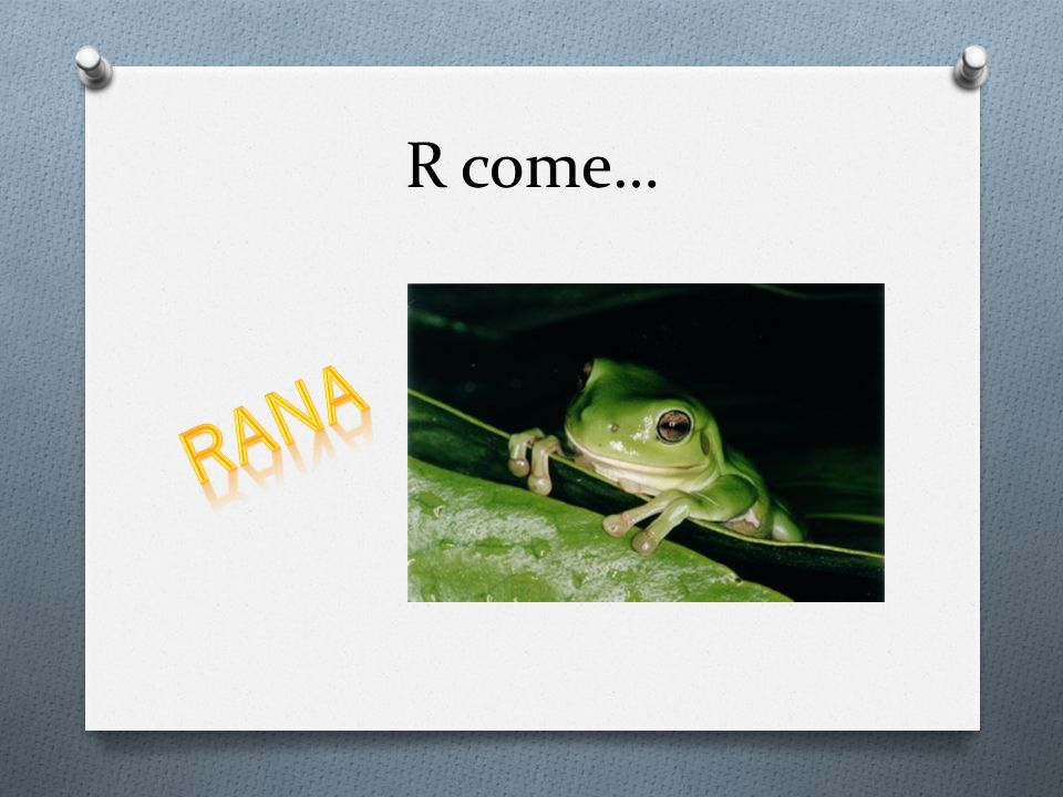 R come…