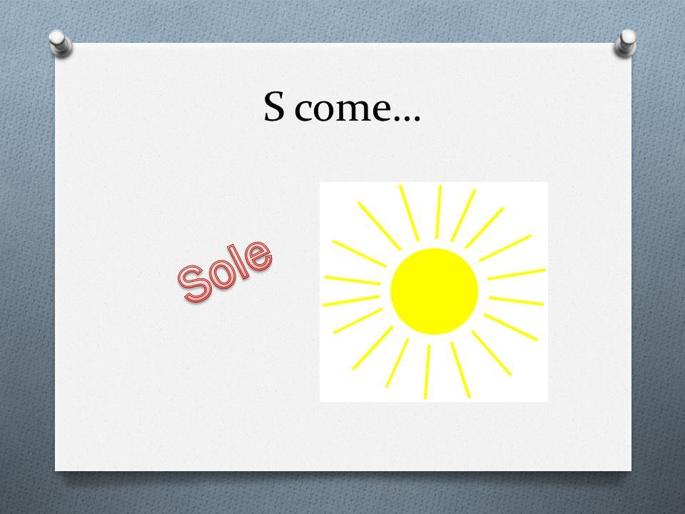 S come…