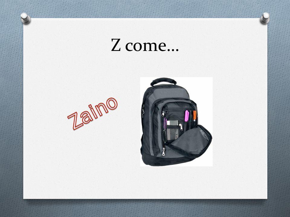 Z come…