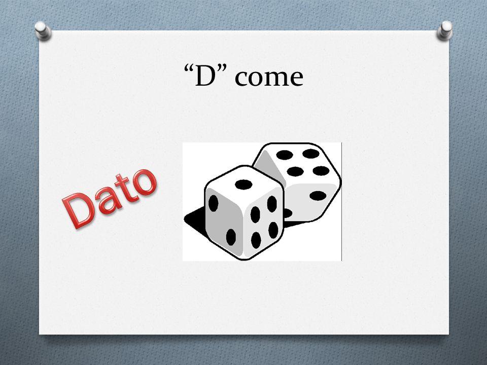 D come