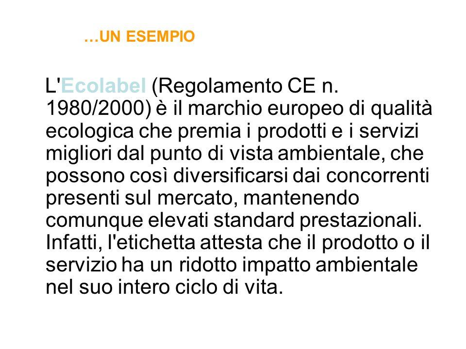 L'Ecolabel (Regolamento CE n. 1980/2000) è il marchio europeo di qualità ecologica che premia i prodotti e i servizi migliori dal punto di vista ambie