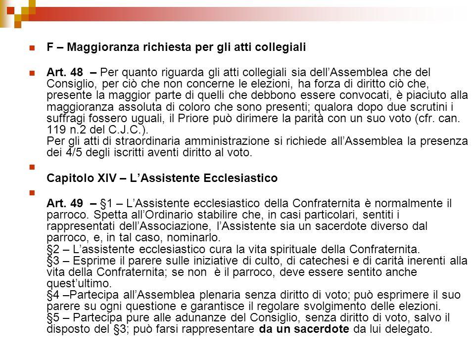 F – Maggioranza richiesta per gli atti collegiali Art. 48 – Per quanto riguarda gli atti collegiali sia dellAssemblea che del Consiglio, per ciò che n