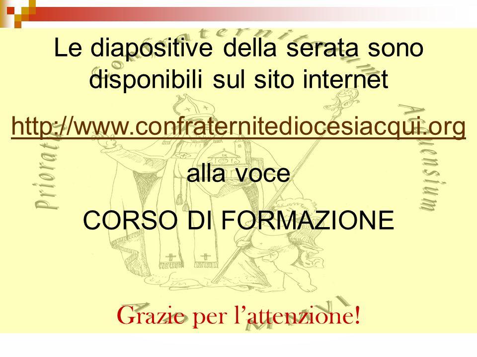 Le diapositive della serata sono disponibili sul sito internet http://www.confraternitediocesiacqui.org alla voce CORSO DI FORMAZIONE Grazie per latte