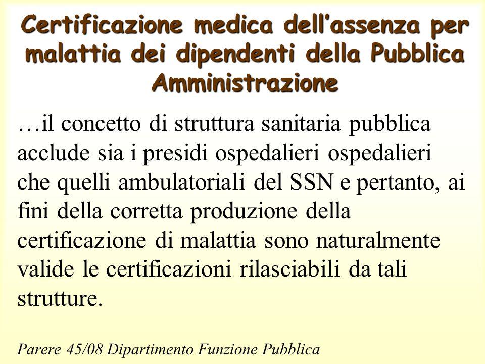 Certificazione medica dellassenza per malattia dei dipendenti della Pubblica Amministrazione …il concetto di struttura sanitaria pubblica acclude sia