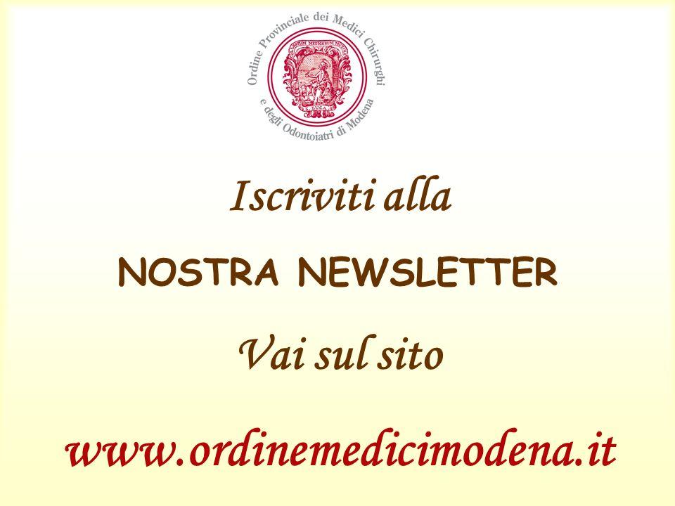 Iscriviti alla NOSTRA NEWSLETTER Vai sul sito www.ordinemedicimodena.it