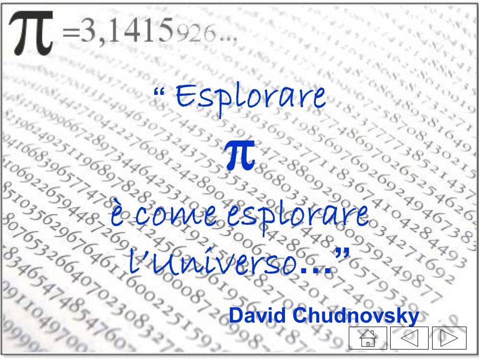 Esplorare π è come esplorare l Universo … David Chudnovsky